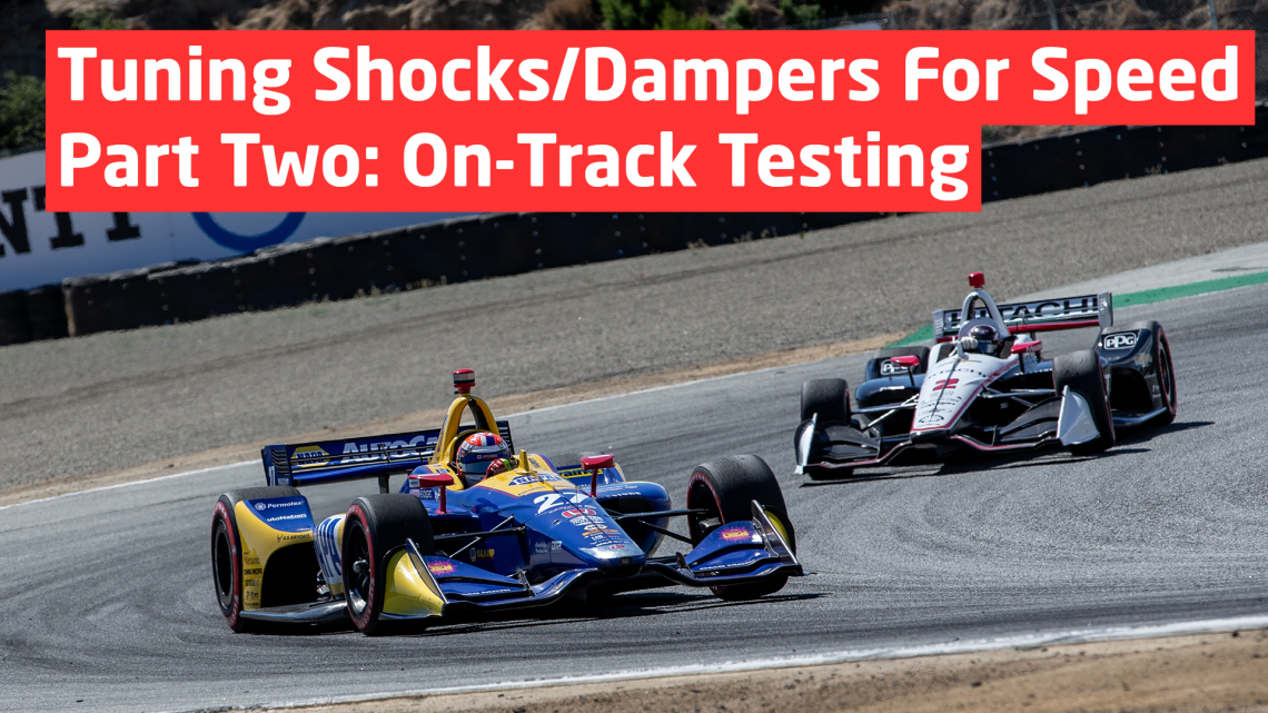 Tuning Shocks/Dampers For Speed – Part Two: On-Track Testing
